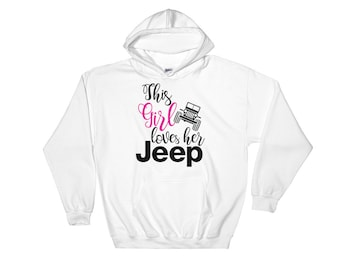 59c2d1a05547 This girl loves her Jeep Hooded Sweatshirt