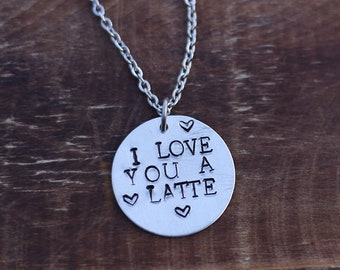 I Love You a Latte ~ Coffee Lover Necklace ~ Coffee Jewelry ~ Hand Stamped Jewelry ~ Coffee Novelty Gift ~ Coffee Latte Heart Necklace