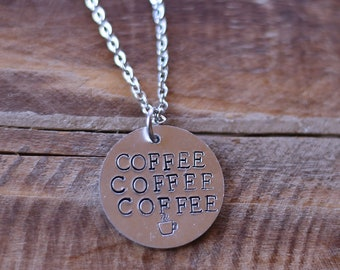 Coffee Coffee Coffee Necklace ~ Coffee Lover Novelty ~ Coffee Stamped Necklace ~ Hand Stamped Jewelry ~ Coffee Jewelry
