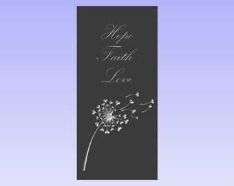 Dandelion sign - Hope, Faith, Love - Pine Custom Carved