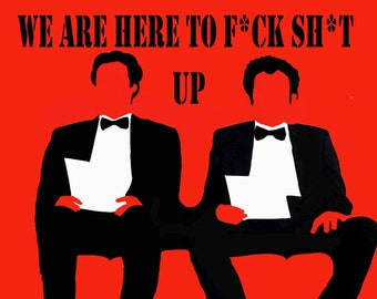 Step Brothers: We Are Here To F*ck S*it Up