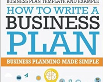 Business Plan Template And Example. How To Write A Business Plan: Business Planning Made Simple