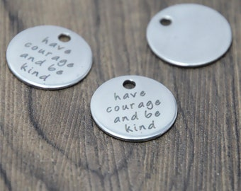 10pcs have courage and be kind charm silver tone message charm pendant 20mm