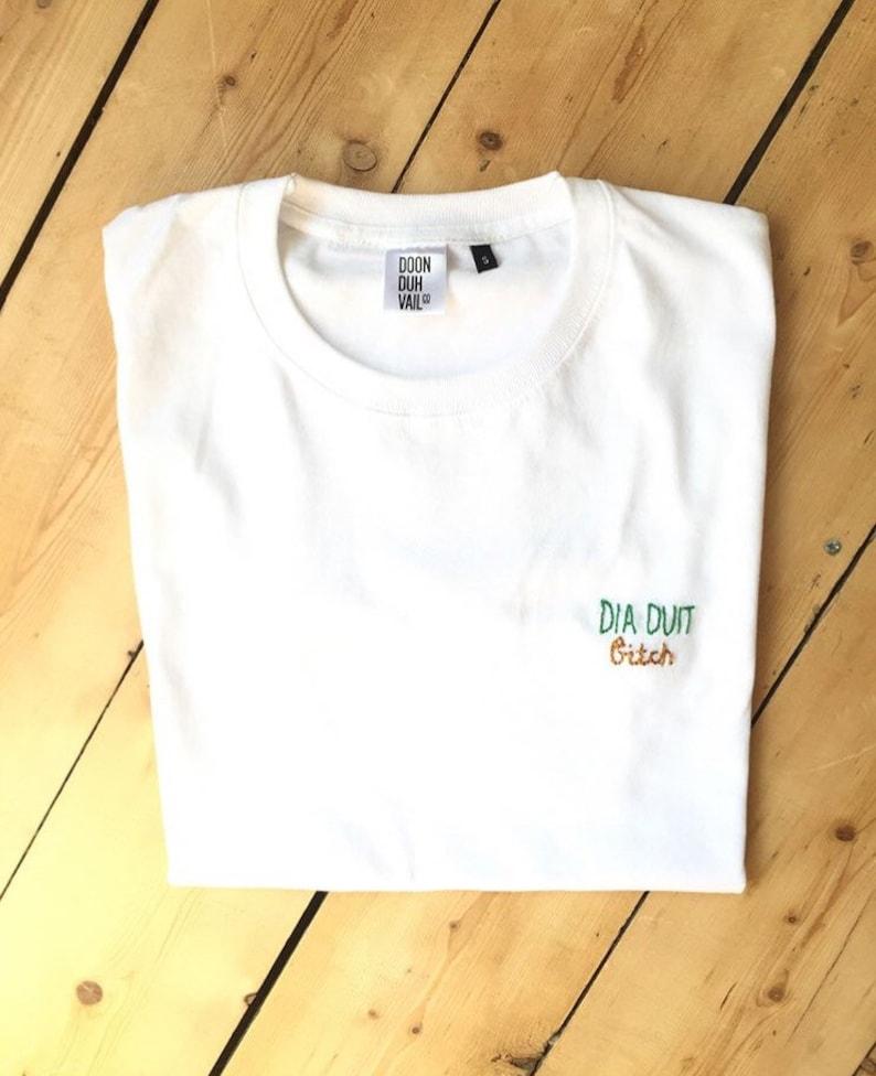 0fda1daca982d Dia Duit Bitch - Embroidered T Shirt