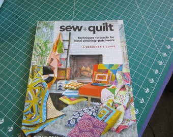 sew + quilt: Techniques & Projects for Hand-Stitching + Patchwork by Susan Beal
