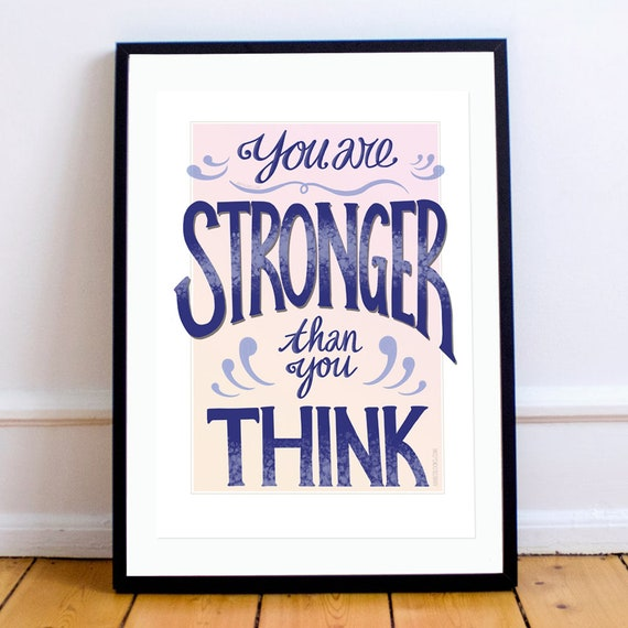 You Are Stronger Than You Think. Inspirational Calligraphy Art. Motivational Quote. Digital Print.