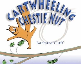 Cartwheeling Chestie Nut