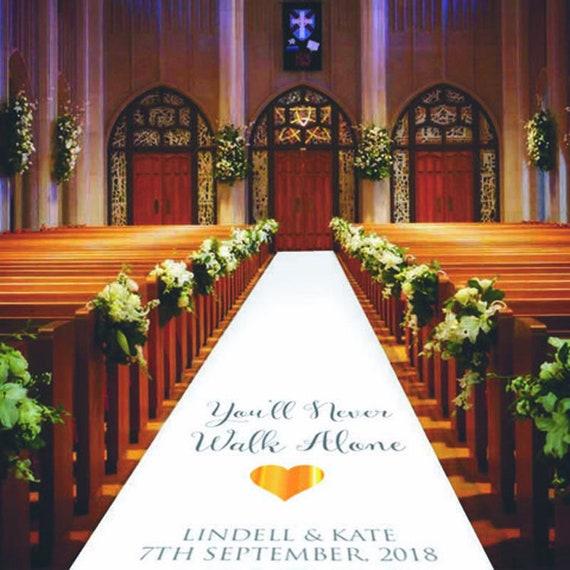 You'll Never Walk Alone -  Aisle Runner Wedding