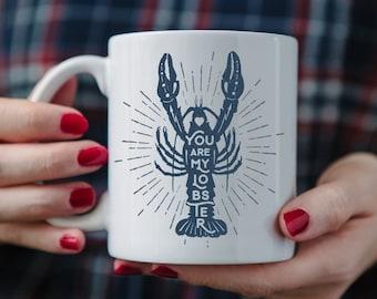 You Are My Lobster Coffee Mug, Coffee Mug, Gift For Him, You Are My Lobster, My Lobster Mug, You're My lobster, Friends Lobster Mug, Lobster