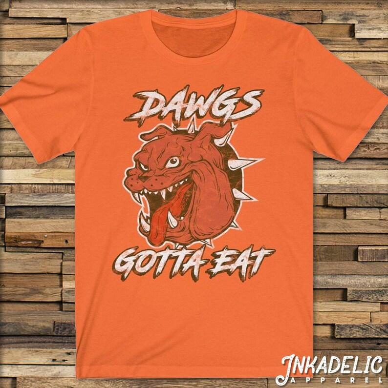 721aec99d Dawgs Gotta Eat T-Shirt for Cleveland Browns Football Fans