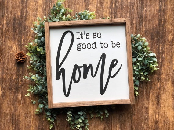 It's So Good To Be Home, It's So Good To Be Home Sign, Living Room Sign, Entryway Signs, So Good To Be Home, Farmhouse Style Signs, Rustic by Etsy