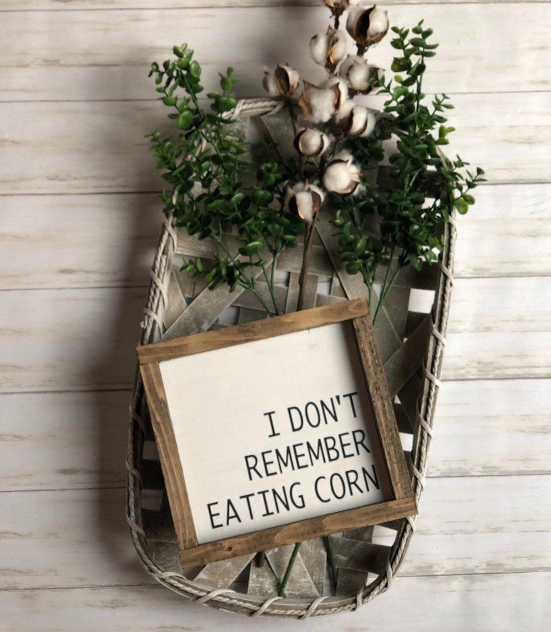I don't remember eating corn, I don't remember eating corn bathroom