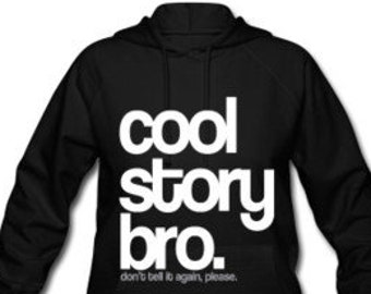 Cool Story Bro Sweat Shirt