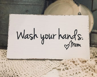 Wash your hands love mom, bathroom sign,rustic sign, wood sign