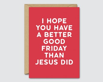 I Hope You Have A Better Good Friday Than Jesus Did - Pink