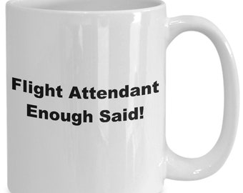 Flight attendant enough said! mug
