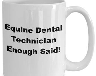 Equine dental technician enough said! mug