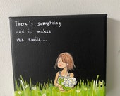 Mini canvas: There something, and it makes me smile...
