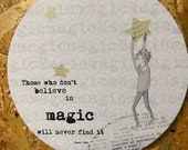 Decoration sign 'Those who don't believe in magic will never find it'