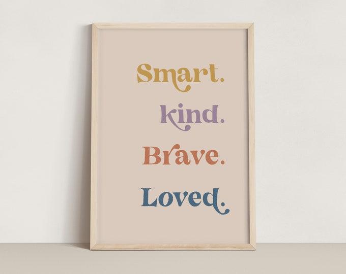 Featured listing image: Smart. Kind. Brave. Loved. Print