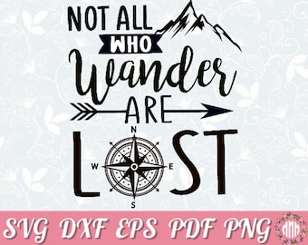 Not All Who Wander Are Lost Etsy