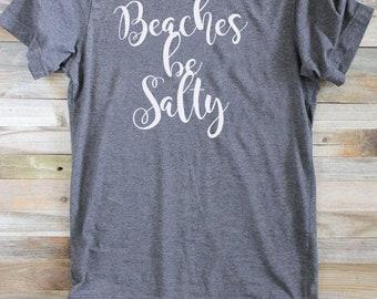 5a423a03 Beaches be Salty Womens Tshirt. Beaches tshirt. Salty t shirt.