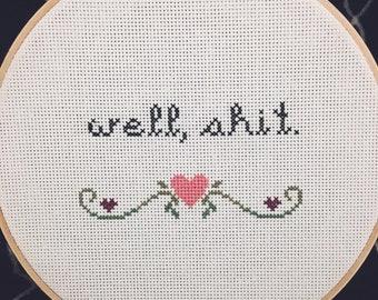 Well, Sh*t Finished Cross Stitch Hoop Art