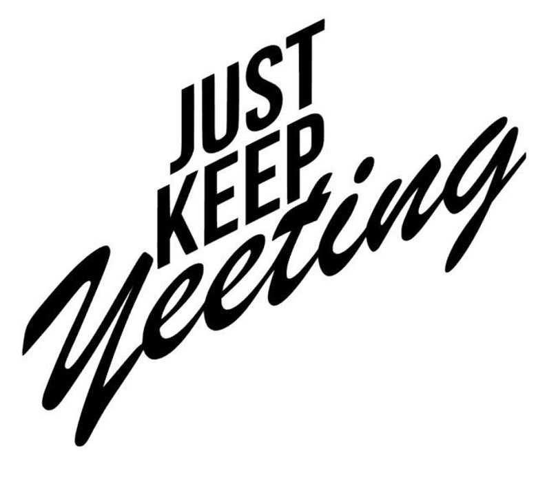 Just Keep Yeeting Funny Saying Meme Inspired Vinyl Decal For Etsy
