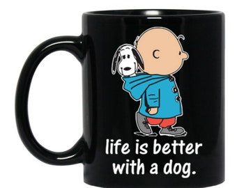 Life Is Better With a Dog - Funny Snoopy Mug - Snoopy coffee Mug - Special Gift - Coffee Cup Mug - Gift Dog Lover - Snoopy Fans - Snoopy Cup