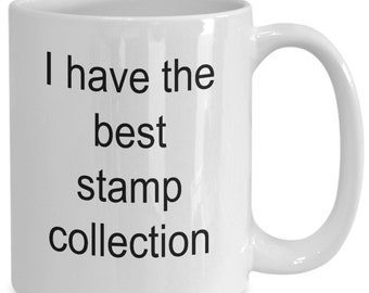 I Have The Best Stamp Collection Mug, Gift For Stamp Collectors, Birthday Gifts, Gift For Dad, Gift For Mom, Gift For Friend, Stamp Colle.