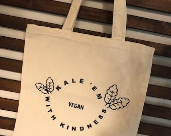 Kale 'Em With Kindness - Vegan - Tote Bag - Grocery Bag - Produce Bag - Farmers Market Tote - 100% Cotton -