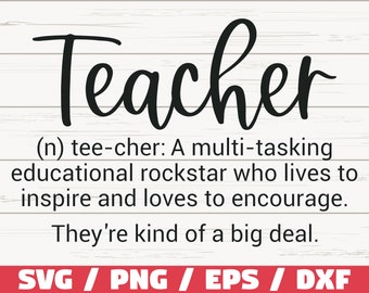 Teacher Definition SVG / Cut File / Cricut / Commercial use / Silhouette / DXF file / Teacher Shirt / Teacher Life SVG / School Svg