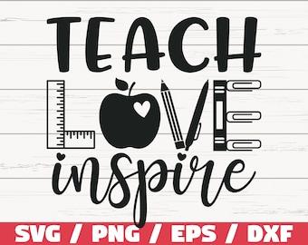 Teach Love Inspire SVG / Cut File / Cricut / Commercial use / Silhouette / DXF file / Teacher Shirt / School SVG / Teacher Life