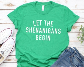 2a534fadb Let The Shenanigans Begin, Irish Womens Shirt. St Pattys Day Shirts. Four  Leaf Clover Saint Patricks Day T Shirt. St Patricks Shamrock Tee