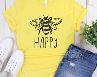 29be07f1 Bee Happy, Be Happy Shirt, Southern Saying Graphic Tee, Happiness Matters,  Inspirational Shirts, Choose Kind t Shirt, Motivational shirt