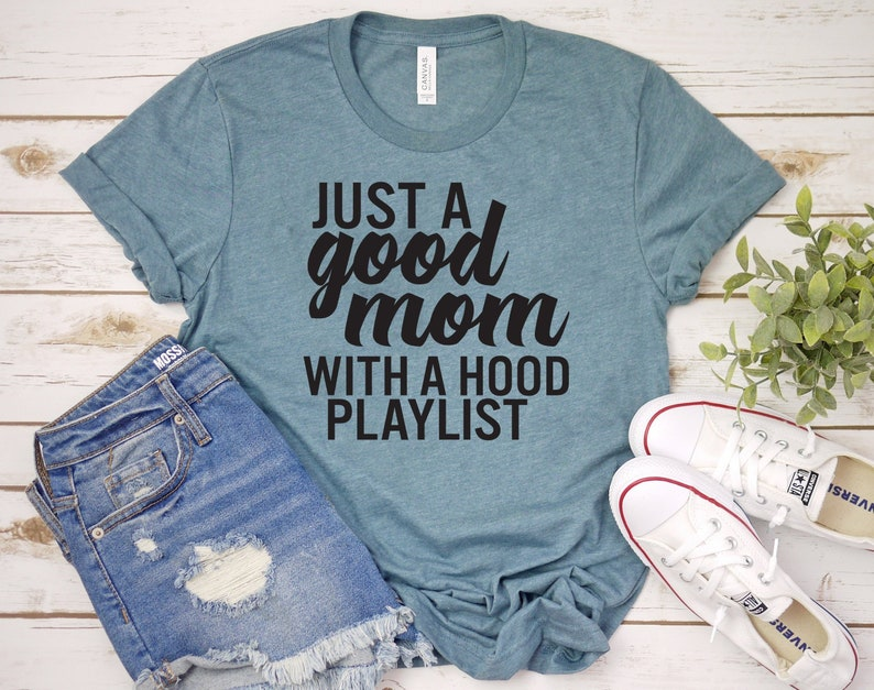 a8259807de Just A Good Mom With A Hood Playlist Graphic Tee For Women | Etsy