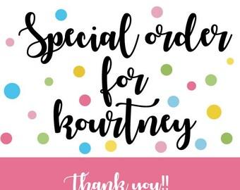 special order for Kourtney