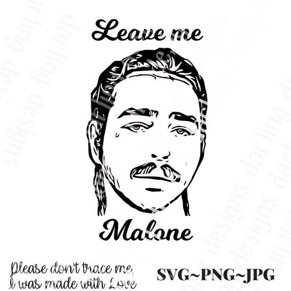 Leave Me Malone Svg Cut File For Silhouette Or Cricut Jpg Svg Etsy