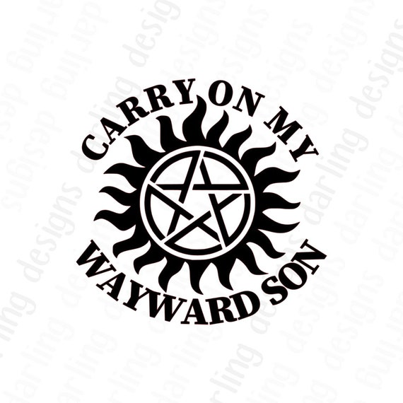 Carry On My Wayward Son Supernatural Inspired Anti Possession Etsy
