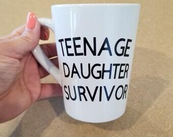 Teenage Daughter Survivor coffee tea mug funny novelty makes a great gift