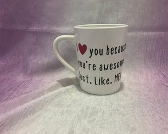 I love because... coffee mug