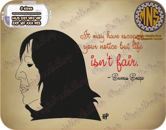 Severus Snape Quotes Embroidery Designs Life Isnt Fair Etsy