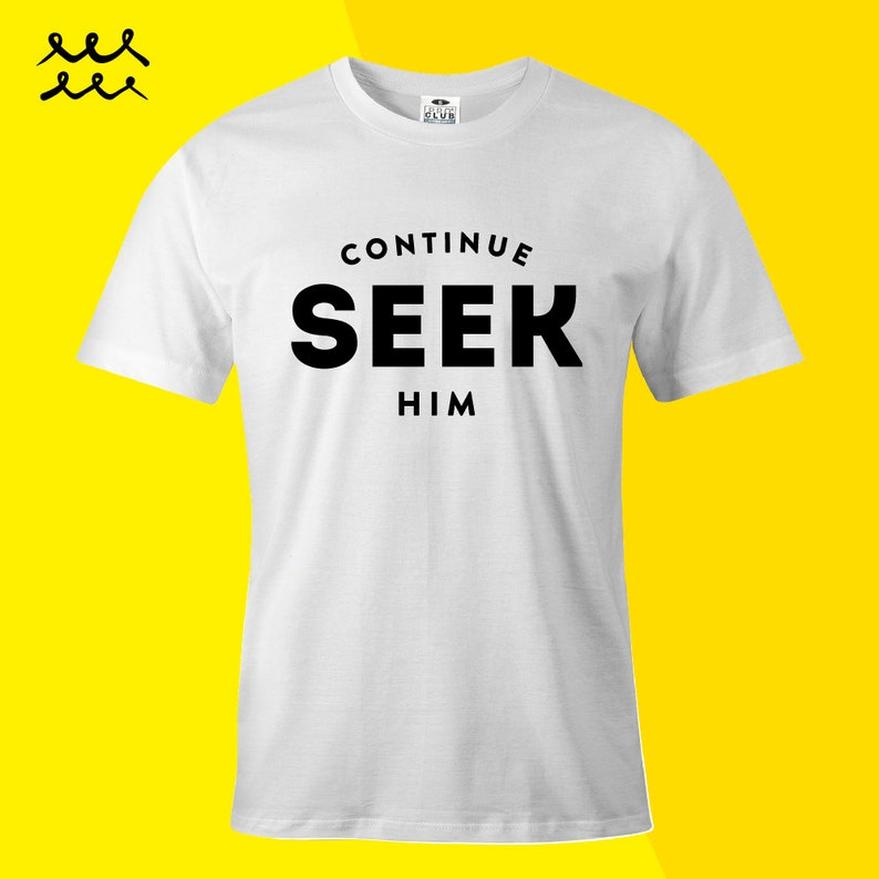 a4584b4a1 Seek Him Christian Print T SHIRT Jesus Christ Shirts Graphic | Etsy