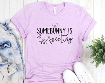c38477d213c88 Some Bunny is Eggspecting Shirt, Funny Easter Shirt, Mom to be Pregnancy,  Baby Shower Gift, Gift For Mom, East Shirt, Baby Announcement