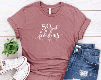 88f7b7b06 50th Birthday T-Shirt, 50 And Fabulous, 50th B-Day Tee, 50th Birthday, Funny  Birthday Shirt, Gift For Her, Women's 50th Shirt, More Colors!