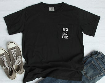 f387be230 Best Dad Ever Pocket T-Shirt Tee, Comfort Colors Shirts, Father's Day, Gift  For Dad, Gift For Him, Cool Dad Shirts, More Colors Available!