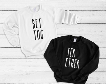 1273c5103f Couples Crewneck Sweatshirt, Better Together, His & Hers, Funny Shirts, Matching  Couples Shirts, Wedding Gift, Gift For Couple