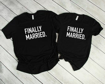 7077a1a249 Couples Shirts T-Shirt, Finally Married, His & Hers, Funny Shirts, Matching  Shirts, Wedding Gift, Valentines Day, Honey Moon Shirt, Couple