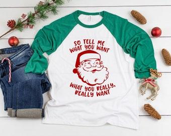 da8fe2a9f0 Santa Tell Me What You Want Three-Quarter Sleeve Baseball T-Shirt, Funny  Christmas Shirt, Funny Saying Shirt, Christmas Humor Shirt, Holiday