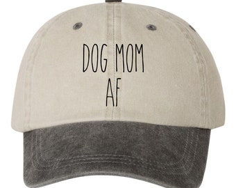 Dog Mom AF Dad Hat Cap, Pigment Dyed Unstructured Baseball Cap, Dunn Font, Dog Lover, Choose Your Hat Color! Choose Any Color Vinyl Print!